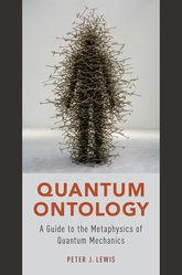 Quantum OntologyA Guide to the Metaphysics of Quantum Mechanics$