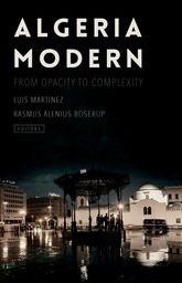 Algeria Modern – From Opacity to Complexity - Oxford Scholarship Online