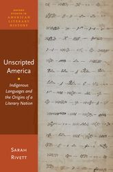 Unscripted America: Indigenous Languages and the Origins of a Literary Nation