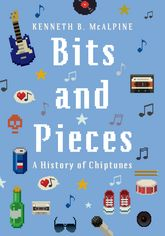 Bits and Pieces: A History of Chiptunes