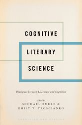 Cognitive Literary ScienceDialogues between Literature and Cognition