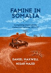 Famine in SomaliaCompeting Imperatives, Collective Failures, 2011–12$