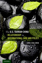 The U.S.-Taiwan-China Relationship in International Law and Policy$