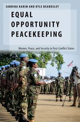 Equal Opportunity Peacekeeping – Women, Peace, and Security in Post-Conflict States - Oxford Scholarship Online