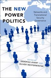 The New Power PoliticsNetworks and Transnational Security Governance$