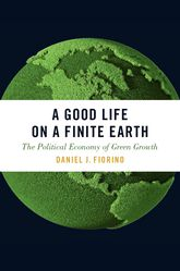 A Good Life on a Finite EarthThe Political Economy of Green Growth