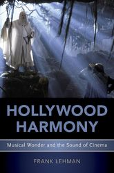 Hollywood HarmonyMusical Wonder and the Sound of Cinema