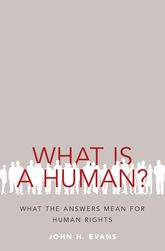 What Is a Human?What the Answers Mean for Human Rights