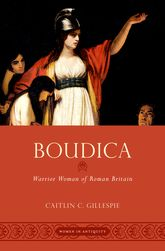 BoudicaWarrior Woman of Roman Britain