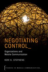 Negotiating ControlOrganizations and Mobile Communication