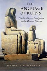 The Language of RuinsGreek and Latin Inscriptions on the Memnon Colossus