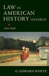 Law in American History, Volume III1930-2000