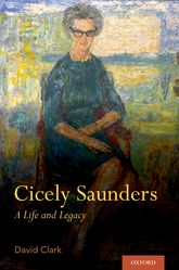 Cicely SaundersA Life and Legacy
