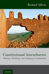 Constitutional AmendmentsMaking, Breaking, and Changing Constitutions$