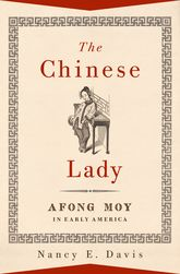 The Chinese LadyAfong Moy in Early America
