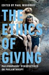 The Ethics of GivingPhilosophers' Perspectives on Philanthropy