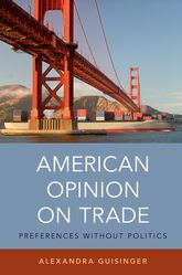 American Opinion on Trade – Preferences without Politics | Oxford Scholarship Online