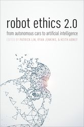 Robot Ethics 2.0From Autonomous Cars to Artificial Intelligence$