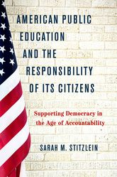 American Public Education and the Responsibility of its Citizens – Supporting Democracy in the Age of Accountability - Oxford Scholarship Online