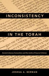 Inconsistency in the TorahAncient Literary Convention and the Limits of Source Criticism