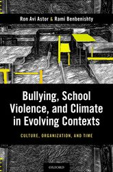 Bullying, School Violence, and Climate in Evolving ContextsCulture, Organization, and Time