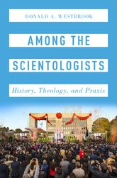 Among the ScientologistsHistory, Theology, and Praxis