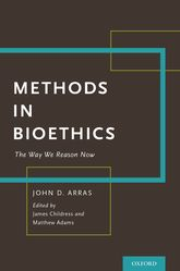 Methods in BioethicsThe Way We Reason Now$