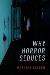 Why horror seduces / Mathias Clasen
