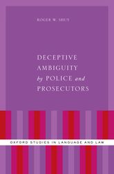 Deceptive Ambiguity by Police and Prosecutors - Oxford Scholarship Online