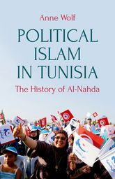 Political Islam in TunisiaThe History of Ennahda