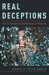 Real DeceptionsThe Contemporary Reinvention of Realism