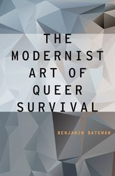 The Modernist Art of Queer Survival$
