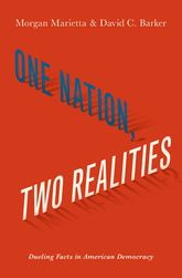 One Nation, Two RealitiesDueling Facts in American Democracy$