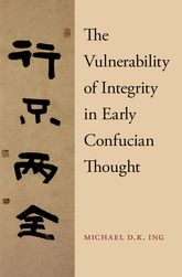 The Vulnerability of Integrity in Early Confucian Thought$