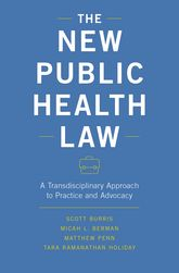 The New Public Health LawA Transdisciplinary Approach to Practice and Advocacy$