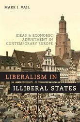 Liberalism in Illiberal States – Ideas and Economic Adjustment in Contemporary Europe | Oxford Scholarship Online