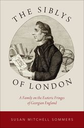 The Siblys of LondonA Family on the Esoteric Fringes of Georgian England