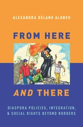 From Here and There - Diaspora Policies, Integration, and Social Rights Beyond Borders | Oxford Scholarship Online