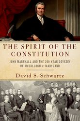 The Spirit of the ConstitutionJohn Marshall and the 200-Year Odyssey of McCulloch v. Maryland