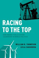 Racing to the TopHow Energy Fuels System Leadership in World Politics