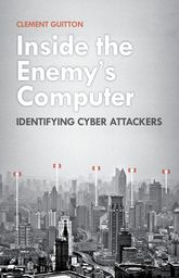 Inside the Enemy's ComputerIdentifying Cyber Attackers$