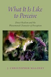 What It Is Like To PerceiveDirect Realism and the Phenomenal Character of Perception