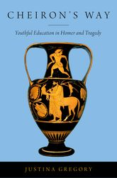 Cheiron's WayYouthful Education in Homer and Tragedy