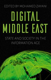 Digital Middle East – State and Society in the Information Age | Oxford Scholarship Online