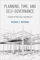 Planning, Time, and Self-GovernanceEssays in Practical Rationality