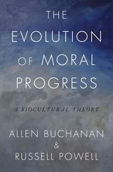 The Evolution of Moral ProgressA Biocultural Theory