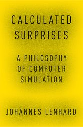 Calculated SurprisesA Philosophy of Computer Simulation