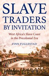 Slave Traders by InvitationWest Africa's Slave Coast in the Precolonial Era$