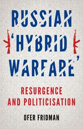 "Russian ""Hybrid Warfare"": Resurgence and Politicization"