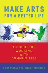 Make Arts for a Better LifeA Guide for Working with Communities